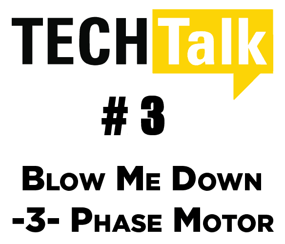 Blow Me Down – 3- Phase Motor